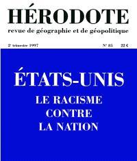 Hérodote. n° 85, Etats-Unis, le racisme contre la nation