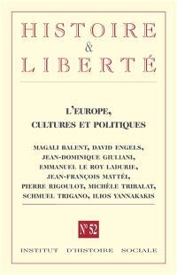 Histoire & liberté, les cahiers d'histoire sociale. n° 52, L'Europe : cultures et politiques