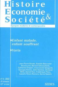 Histoire, économie & société. n° 4 (2003), Enfant malade, enfant souffrant