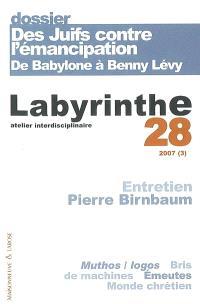 Labyrinthe. n° 28, Des Juifs contre l'émancipation : de Babylone à Benny Lévy