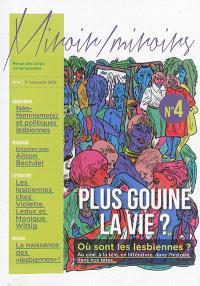Miroir-miroirs : revue des corps contemporains. n° 4, Plus gouine la vie ? : politiques des représentations lesbiennes