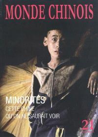 Monde chinois : nouvelle Asie. n° 21, Minorités : cette Chine qu'on ne saurait voir