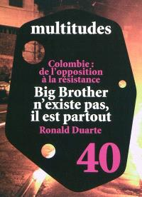 Multitudes. n° 40, Big Brother n'existe pas, il est partout