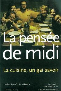 Pensée de midi (La). n° 13, La cuisine, un gai savoir !