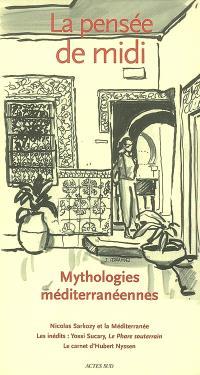 Pensée de midi (La). n° 22, Petites et grandes mythologies méditerranéennes