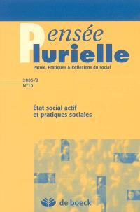 Pensée plurielle. n° 10, Etat social actif et pratiques sociales