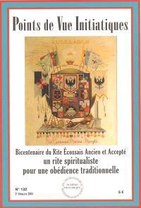 Points de vue initiatiques. n° 132, Le rite écossais ancien et accepté : un rite spiritualiste pour une obédience traditionnelle