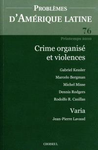Problèmes d'Amérique latine. n° 76, Crime organisé et violences