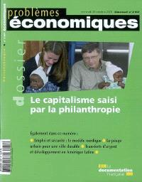 Problèmes économiques. n° 2957, Le capitalisme saisi par la philanthropie