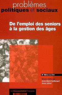 Problèmes politiques et sociaux. n° 924, De l'emploi des seniors à la gestion des âges