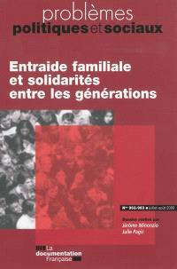 Problèmes politiques et sociaux. n° 962-963, Entraide familiale et solidarités entre les générations