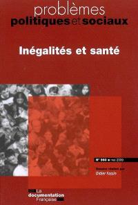 Problèmes politiques et sociaux. n° 960, Inégalités et santé