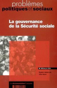 Problèmes politiques et sociaux. n° 913, La gouvernance de la Sécurité sociale
