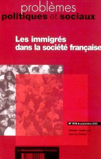 Problèmes politiques et sociaux. n° 916, Les immigrés dans la société française