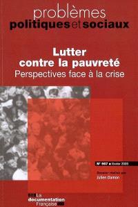 Problèmes politiques et sociaux. n° 957, Lutter contre la pauvreté : perspectives face à la crise