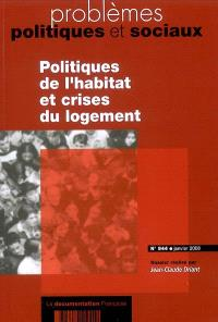 Problèmes politiques et sociaux. n° 944, Politiques de l'habitat et crises du logement