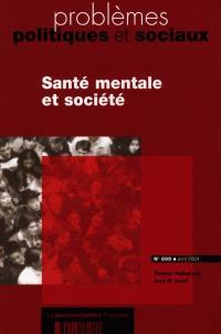 Problèmes politiques et sociaux. n° 899, Santé mentale et société