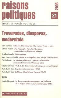 Raisons politiques. n° 21, Traversées, diasporas, modernités