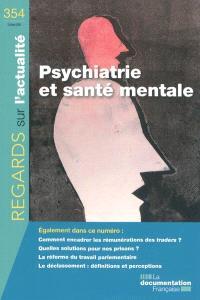 Regards sur l'actualité. n° 354, Psychiatrie et santé mentale