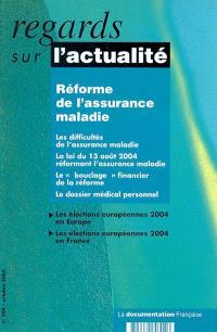 Regards sur l'actualité. n° 304, Réforme de l'assurance-maladie