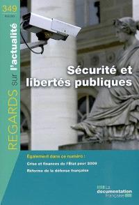 Regards sur l'actualité. n° 349, Sécurité et libertés publiques