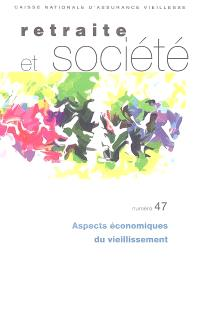 Retraite et société. n° 47, Aspects économiques du vieillissement