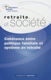 Retraite et société. n° 61, Cohérence entre politique familiale et système de retraite