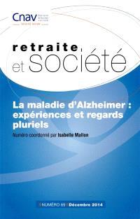 Retraite et société. n° 69, La maladie d'Alzheimer : expériences et regards pluriels