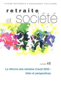 Retraite et société. n° 48, La réforme des retraites d'août 2003 : bilan et perspectives