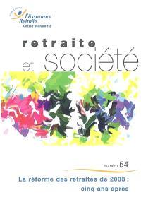 Retraite et société. n° 54, La réforme des retraites de 2003 : cinq ans après