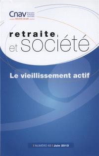 Retraite et société. n° 65, Le vieillissement actif