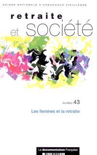 Retraite et société. n° 43, Les femmes et la retraite
