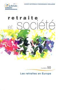Retraite et société. n° 50, Les retraites en Europe