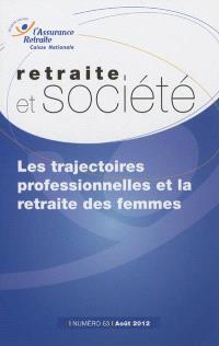 Retraite et société. n° 63, Les trajectoires professionnelles et la retraite des femmes