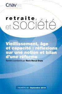 Retraite et société. n° 68, Vieillissement, âge et capacité : réflexions sur une notion et bilan d'une réforme