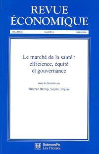 Revue économique. n° 60-2, Le marché de la santé : efficience, équité et gouvernance