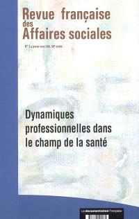 Revue française des affaires sociales. n° 1 (2005), Dynamiques professionnelles dans le champ de la santé