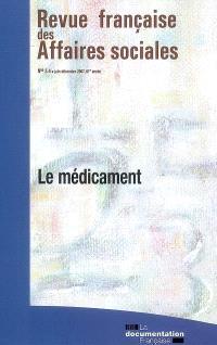 Revue française des affaires sociales. n° 3-4 (2007), Le médicament