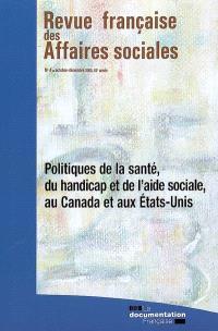 Revue française des affaires sociales. n° 4 (2008), Politiques de la santé, du handicap et de l'aide sociale, au Canada et aux Etats-Unis