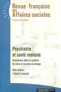 Revue française des affaires sociales. n° 1 (2004), Psychiatrie et santé mentale : innovations dans le système de soins et de prise en charge