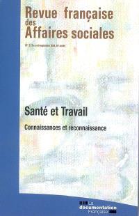 Revue française des affaires sociales. n° 2-3 (2008), Santé et travail : connaissances et reconnaissance