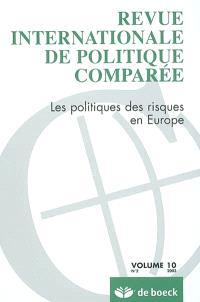 Revue internationale de politique comparée. n° 2(2003), Les politiques des risques en Europe