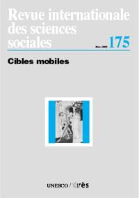 Revue internationale des sciences sociales. n° 175, Cibles mobiles
