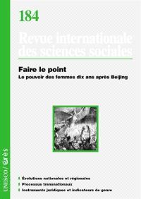 Revue internationale des sciences sociales. n° 184, Faire le point : le pouvoir des femmes dix ans après Beijing