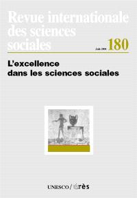 Revue internationale des sciences sociales. n° 180, L'excellence dans les sciences sociales