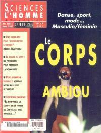 Sciences de l'homme & sociétés. n° 73, Le corps ambigu : danse, sport, mode : masculin-féminin