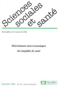 Sciences sociales et santé. n° 3 (2006), Déterminants socio-économiques des inégalités de santé