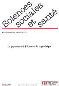 Sciences sociales et santé. n° 1 (2006), La psychiatrie à l'épreuve de la génétique