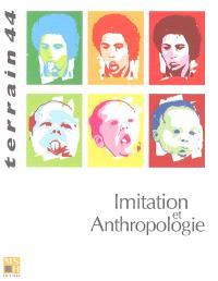 Terrain. n° 44, Imitation et anthropologie