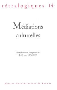 Tétralogiques. n° 14, Médiations culturelles : actes du 5e colloque d'anthropologie clinique, Rennes, septembre 1999